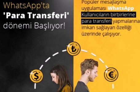 """WHATSAPP'TA """"PARA TRANSFERİ"""" DÖNEMİ BAŞLIYOR!"""